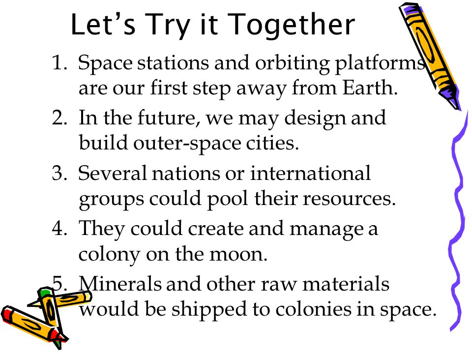 Let's Try it Together Space stations and orbiting platforms are our first step away from Earth.