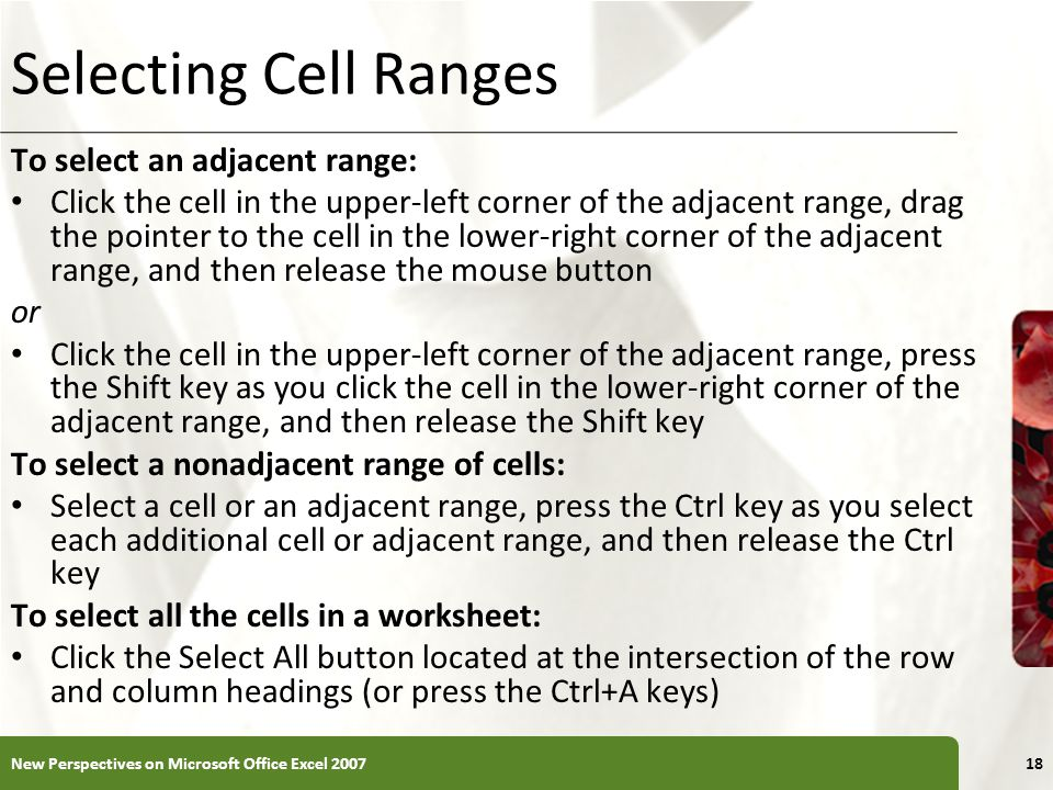 Selecting Cell Ranges To select an adjacent range: