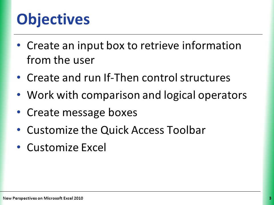 Objectives Create an input box to retrieve information from the user