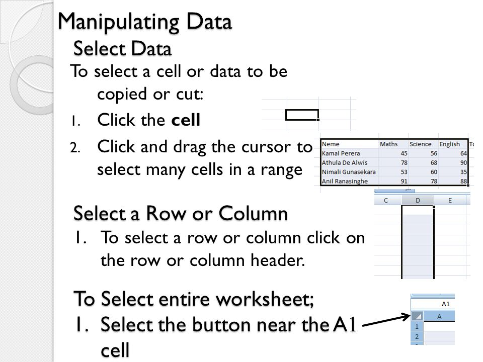 Manipulating Data Select Data Select a Row or Column