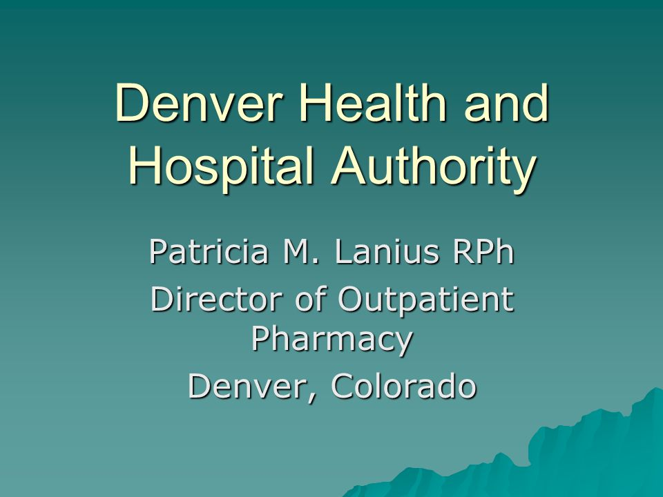 Denver Health and Hospital Authority - ppt download