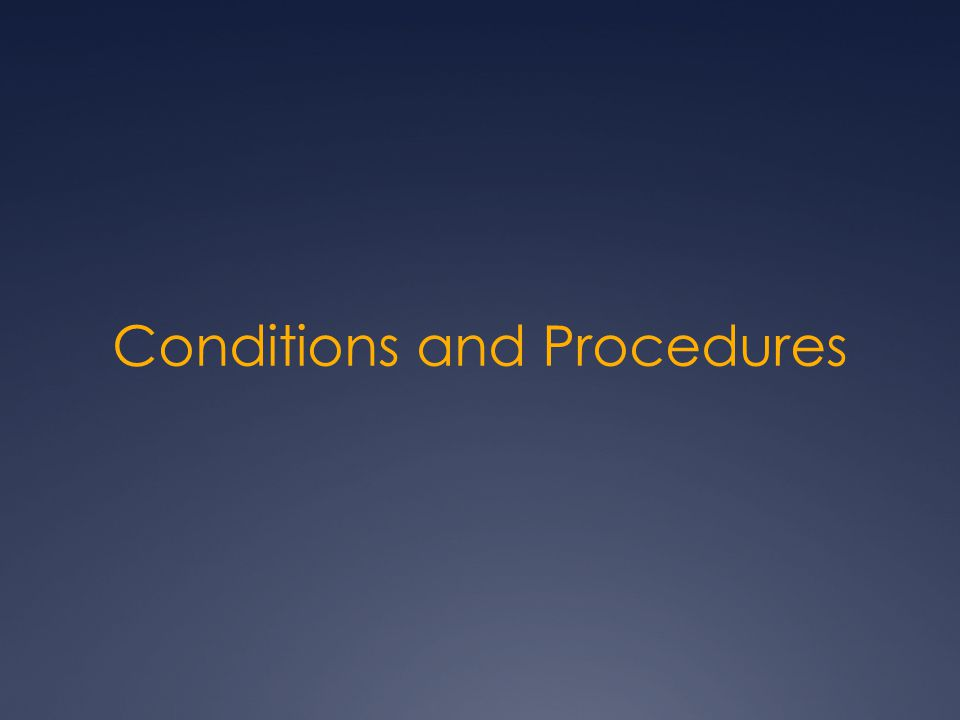 Conditions and Procedures