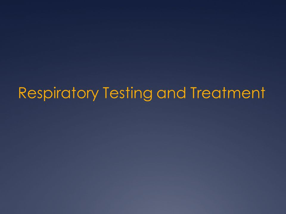 Respiratory Testing and Treatment