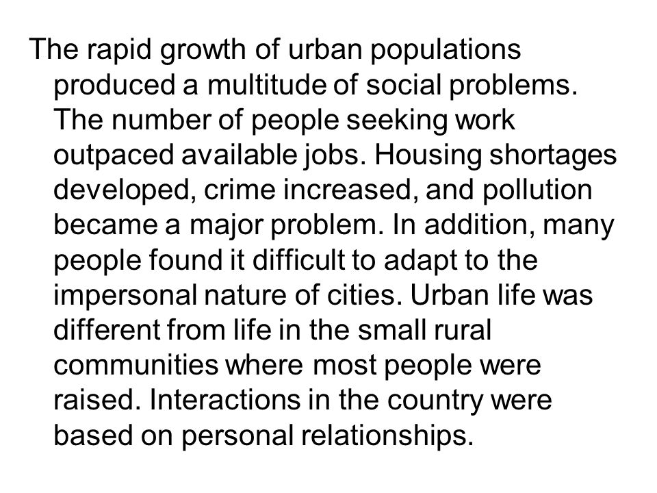 The rapid growth of urban populations produced a multitude of social problems.