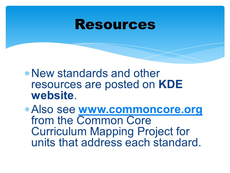 Resources New standards and other resources are posted on KDE website.