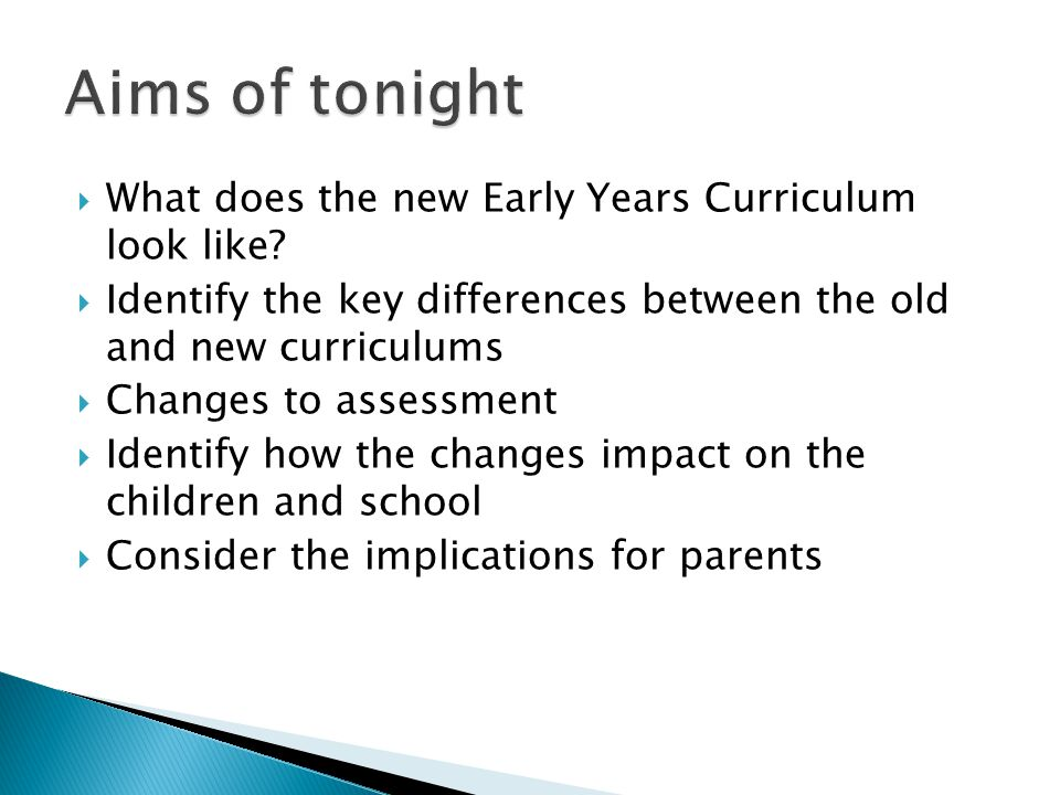 Aims of tonight What does the new Early Years Curriculum look like