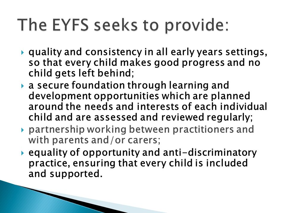 The EYFS seeks to provide: