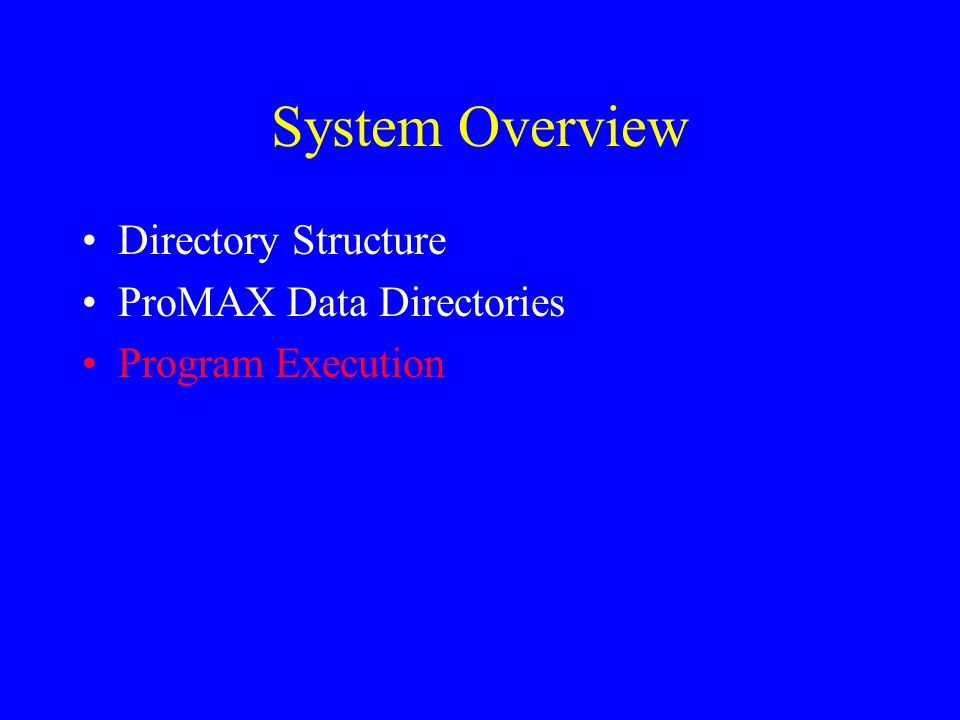 System Overview Directory Structure ProMAX Data Directories