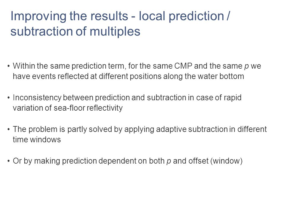 Improving the results - local prediction / subtraction of multiples