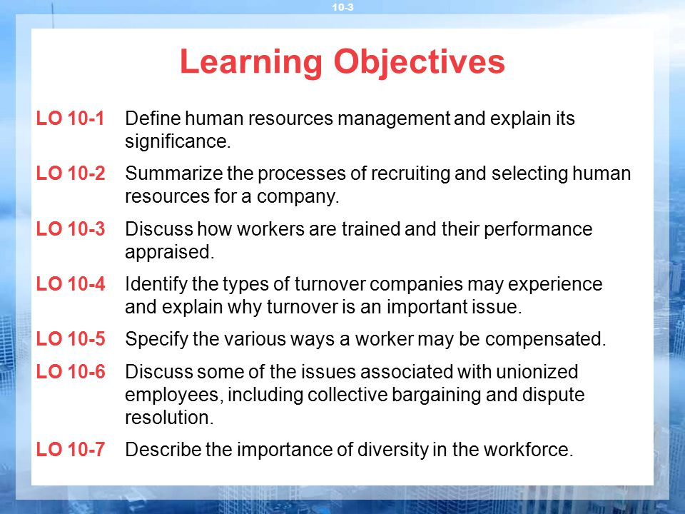 Learning Objectives LO 10-1 Define human resources management and explain its significance.