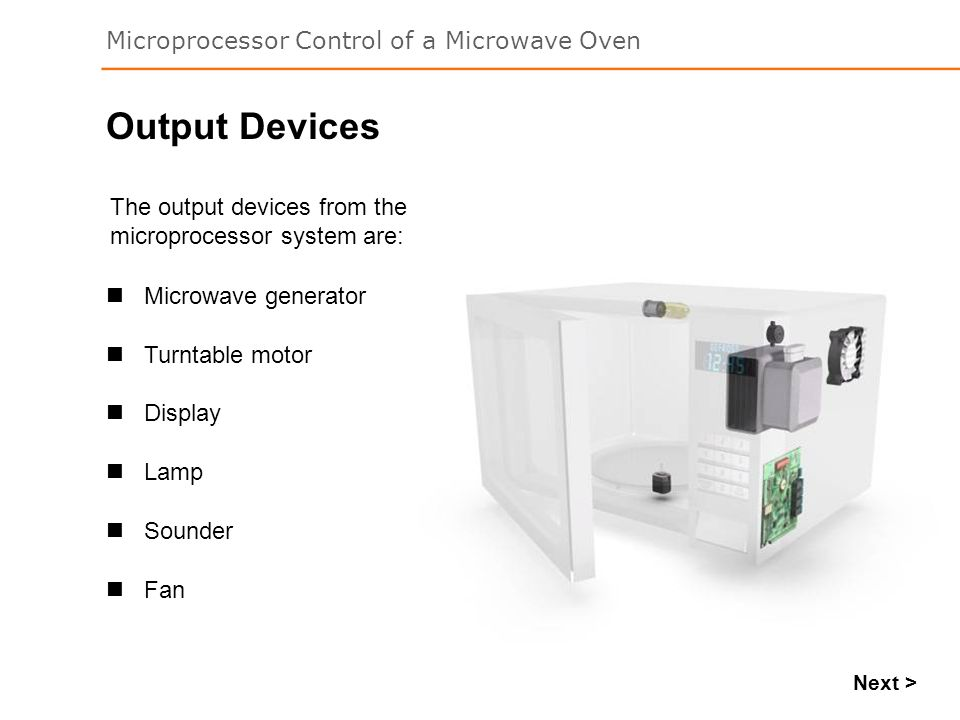 Output Devices The output devices from the microprocessor system are: