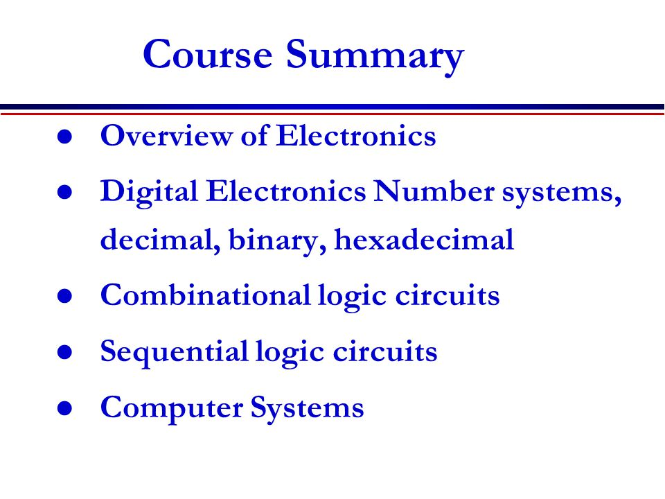 Course Summary Overview of Electronics