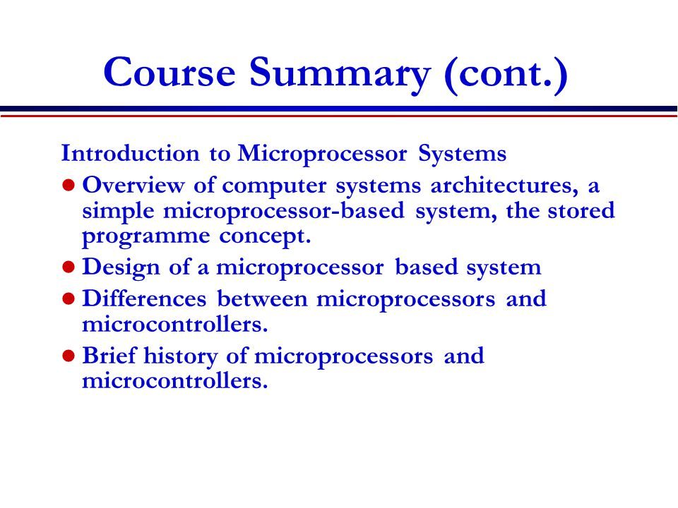 Course Summary (cont.) Introduction to Microprocessor Systems