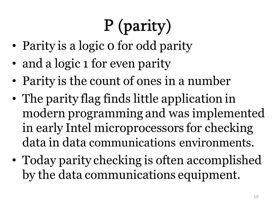 P (parity) Parity is a logic 0 for odd parity