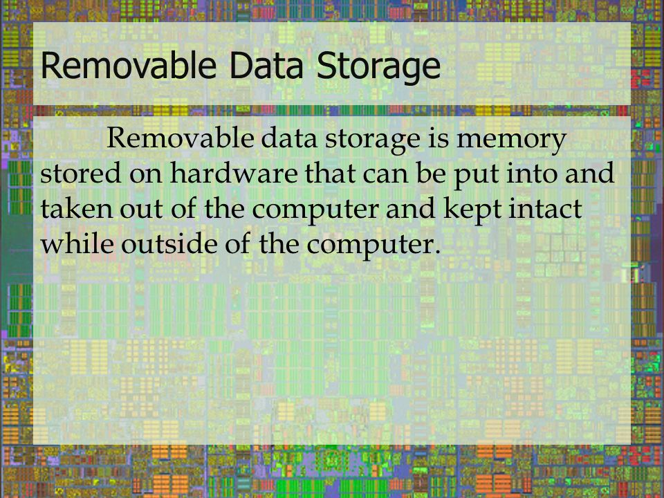 Removable Data Storage