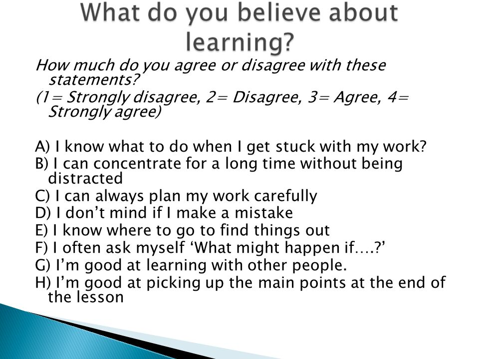 How much do you agree or disagree with these statements (1= Strongly disagree, 2= Disagree, 3= Agree, 4= Strongly agree)