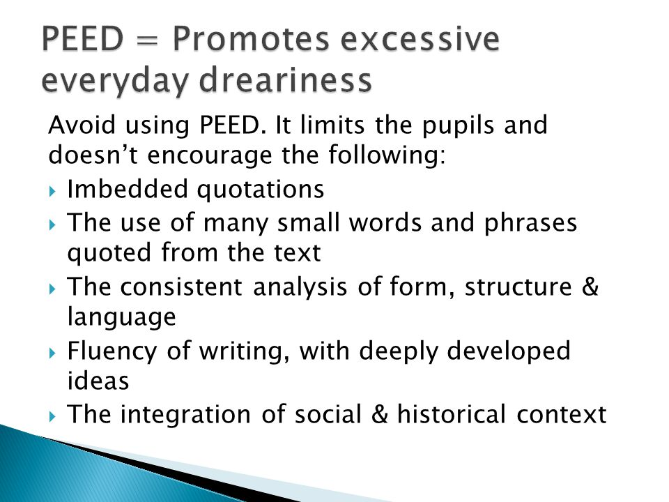 PEED = Promotes excessive everyday dreariness