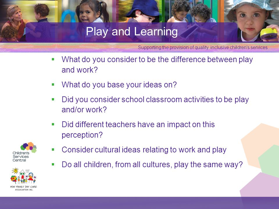 Play and Learning What do you consider to be the difference between play and work What do you base your ideas on