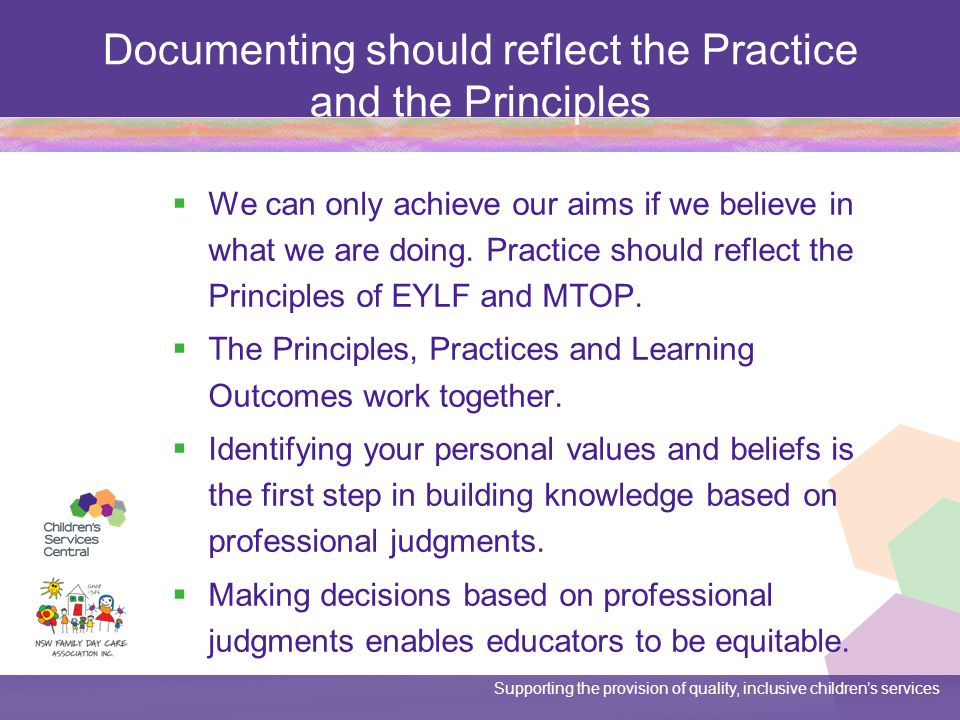 Documenting should reflect the Practice and the Principles