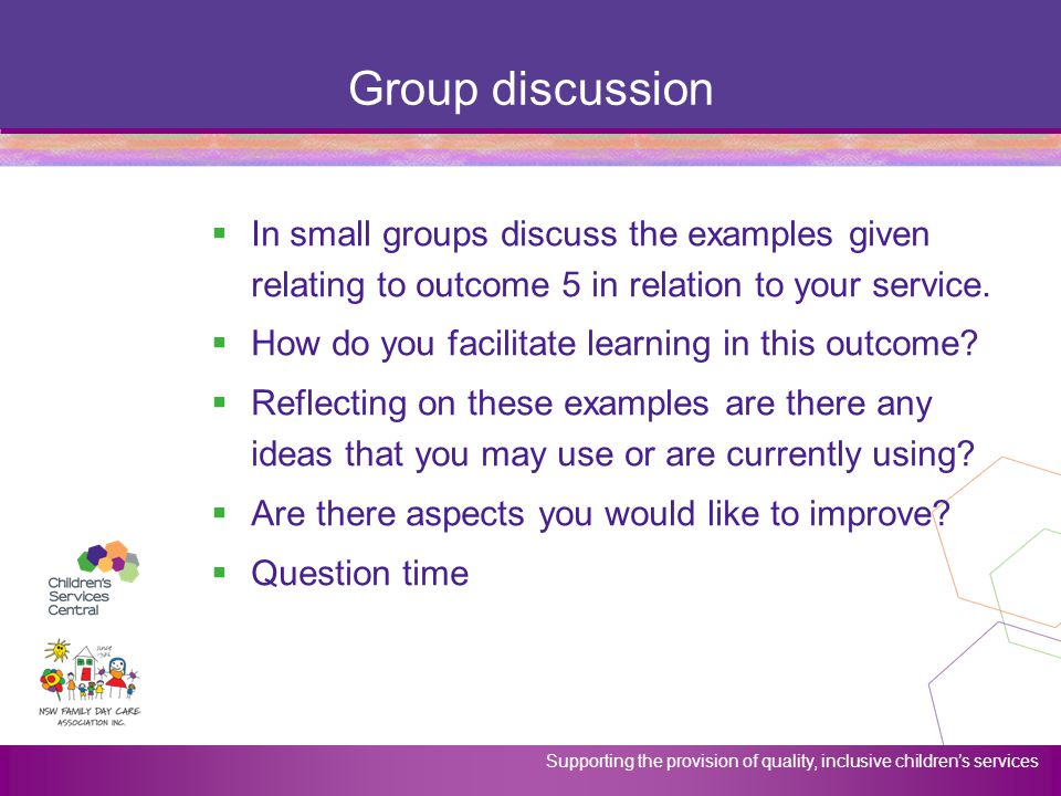 Group discussion In small groups discuss the examples given relating to outcome 5 in relation to your service.