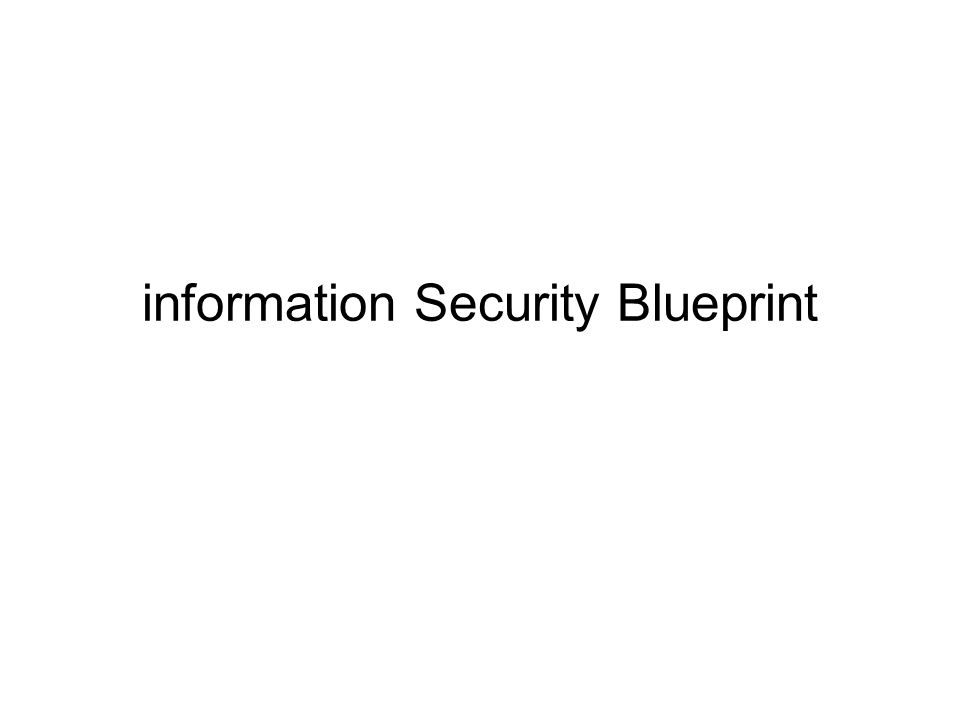 Information security blueprint ppt download 1 information security blueprint malvernweather