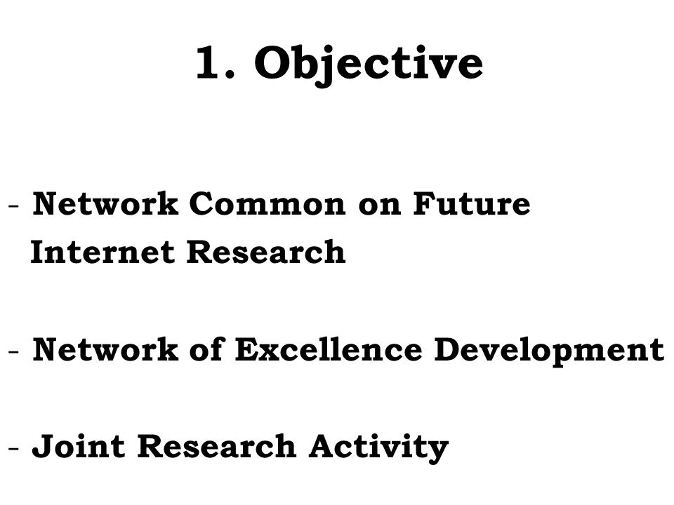 1. Objective Network Common on Future Internet Research