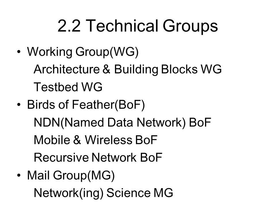 2.2 Technical Groups Working Group(WG)