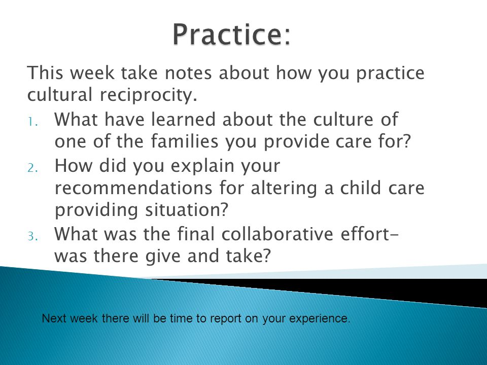 Practice: This week take notes about how you practice cultural reciprocity.