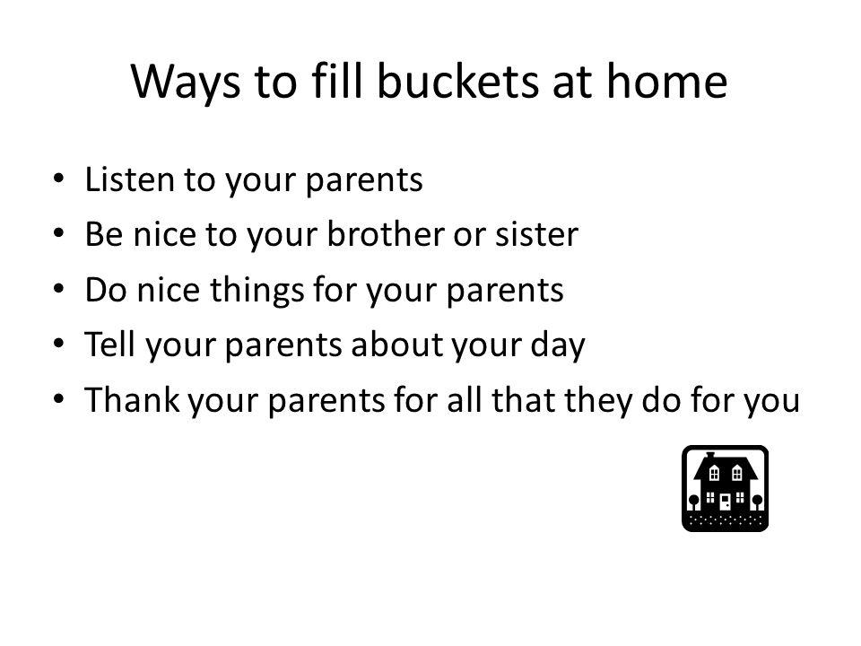 Ways to fill buckets at home