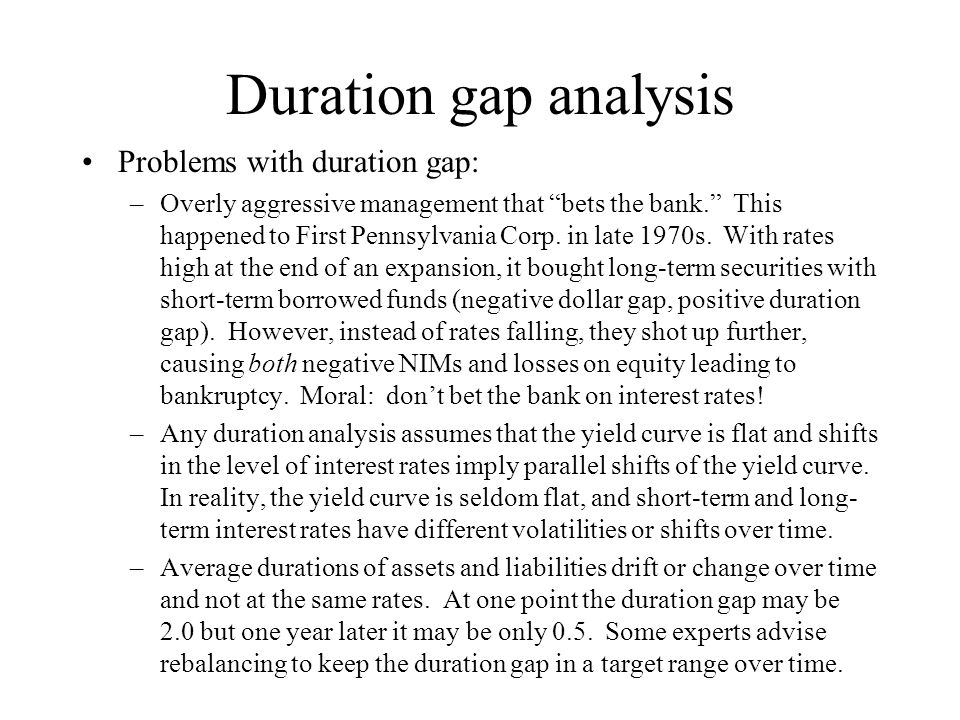 Duration gap analysis Problems with duration gap:
