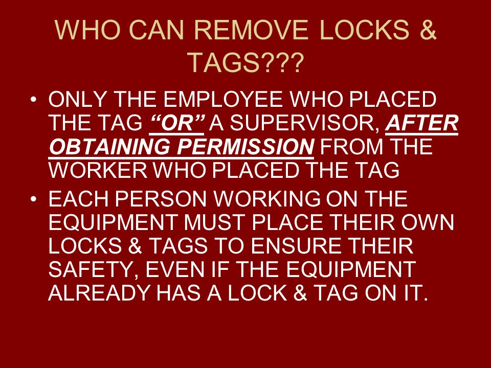 WHO CAN REMOVE LOCKS & TAGS