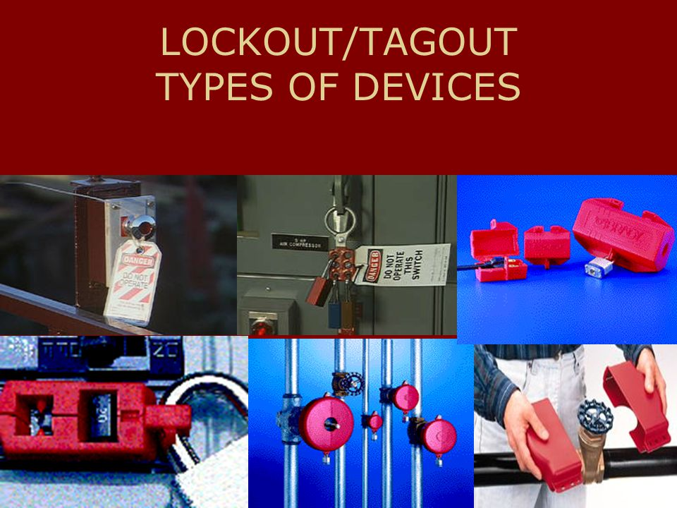 LOCKOUT/TAGOUT TYPES OF DEVICES