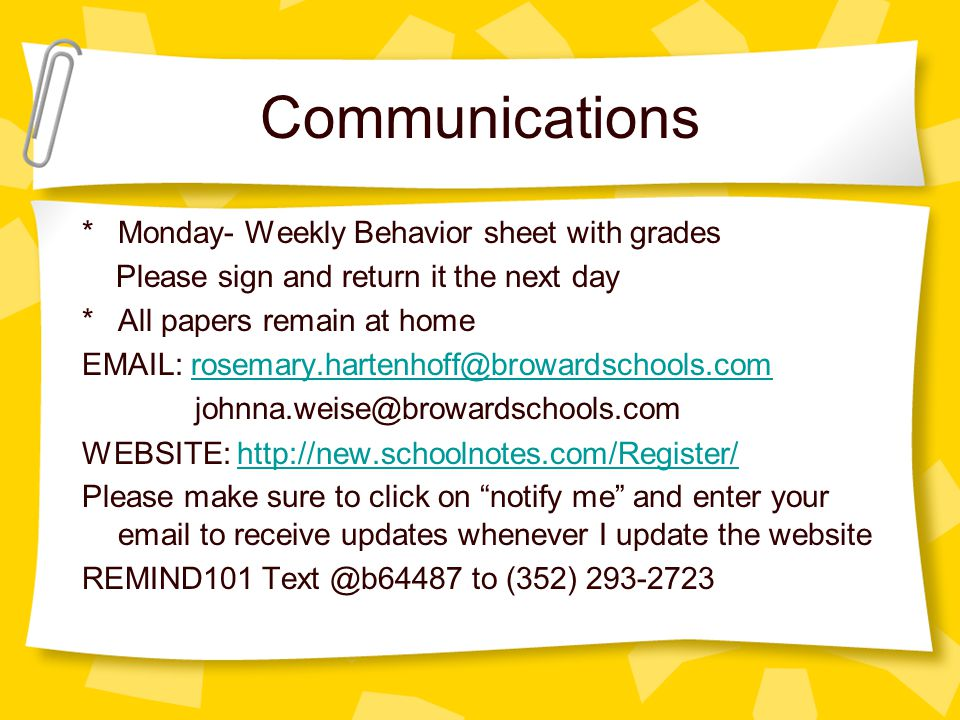 Communications * Monday- Weekly Behavior sheet with grades