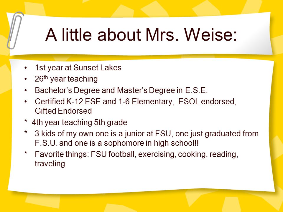 A little about Mrs. Weise: