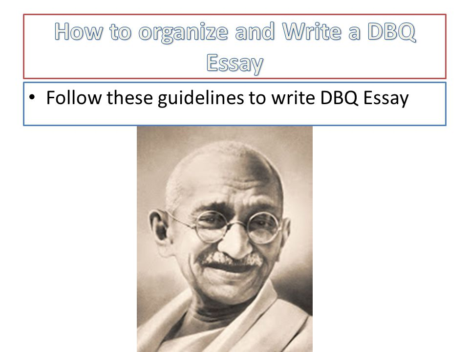 How to organize and Write a DBQ Essay