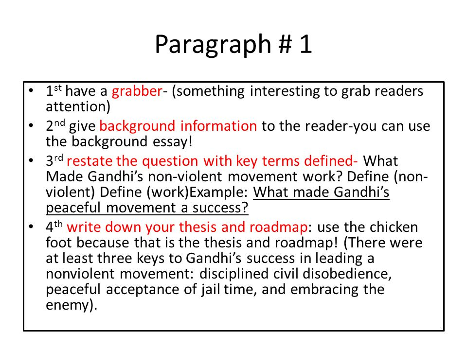 Paragraph # 1 1st have a grabber- (something interesting to grab readers attention)