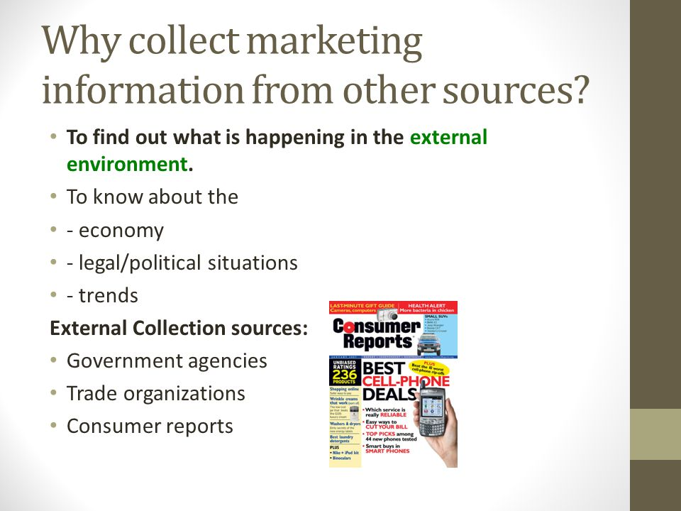 Why collect marketing information from other sources