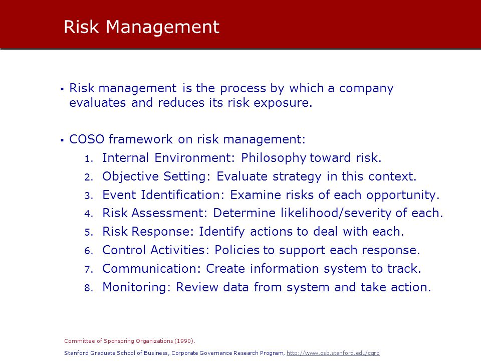 Risk Management Risk management is the process by which a company evaluates and reduces its risk exposure.