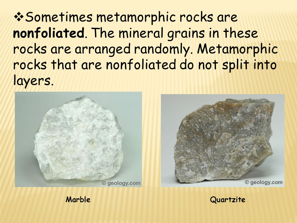 Sometimes metamorphic rocks are nonfoliated