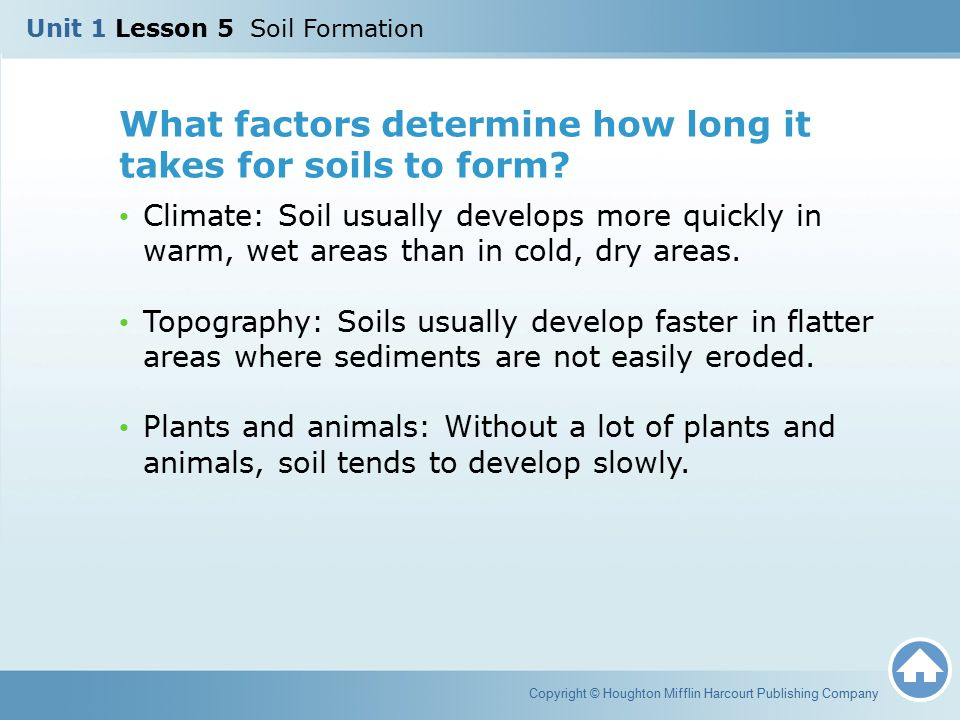 What factors determine how long it takes for soils to form