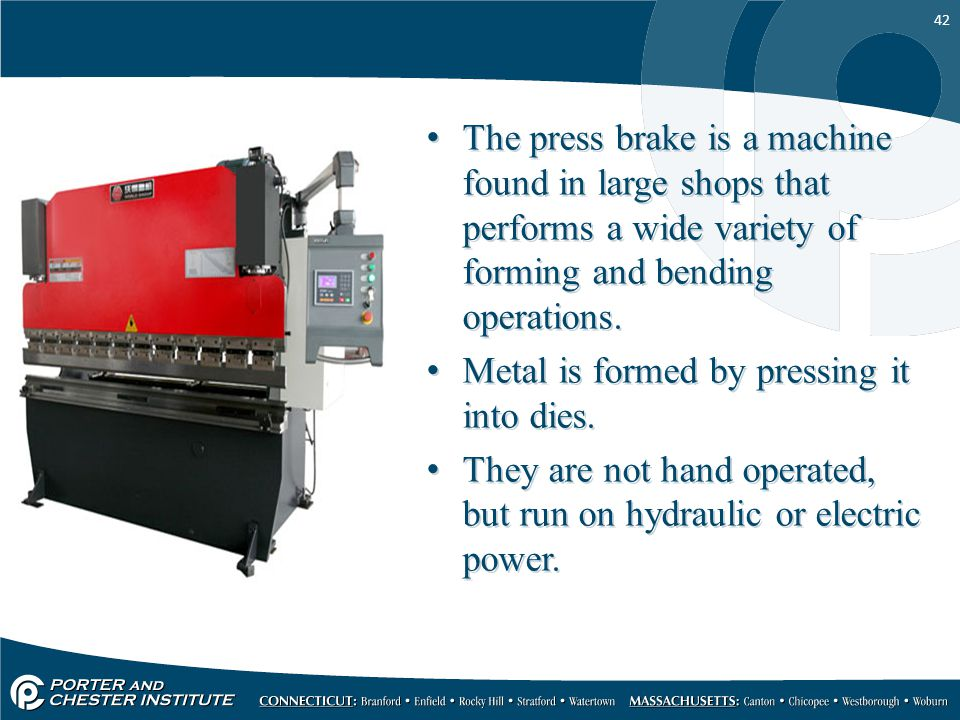 The press brake is a machine found in large shops that performs a wide variety of forming and bending operations.