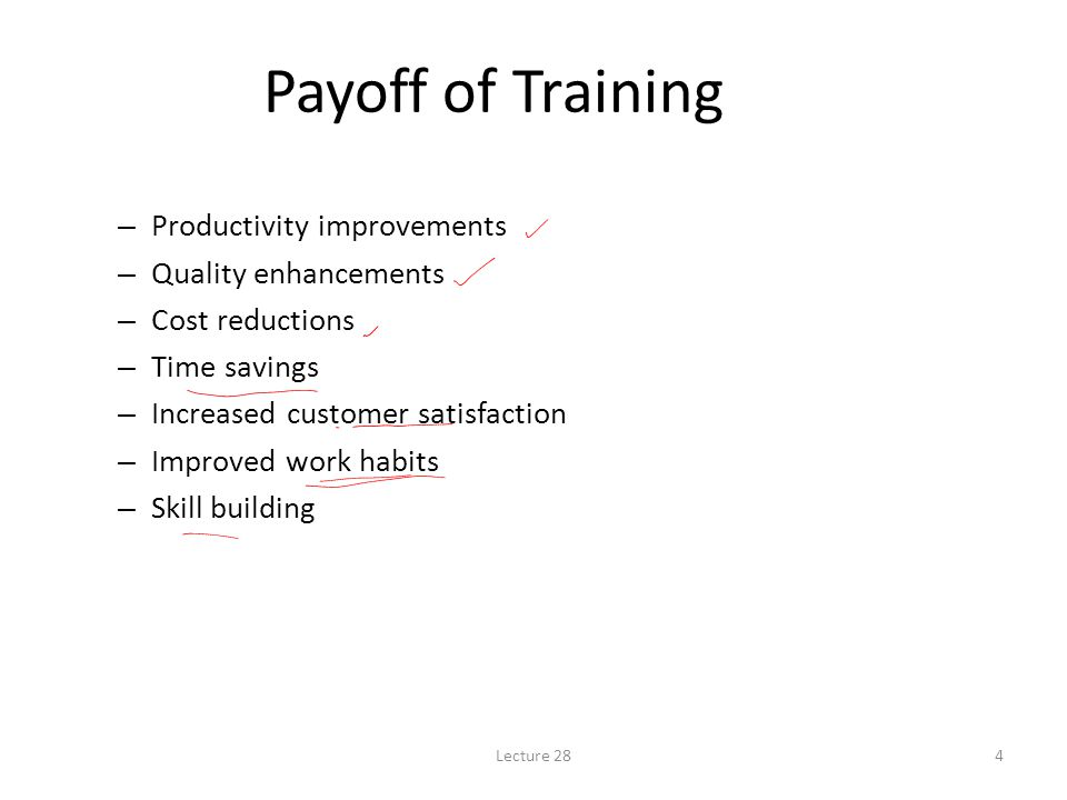 Payoff of Training Productivity improvements Quality enhancements