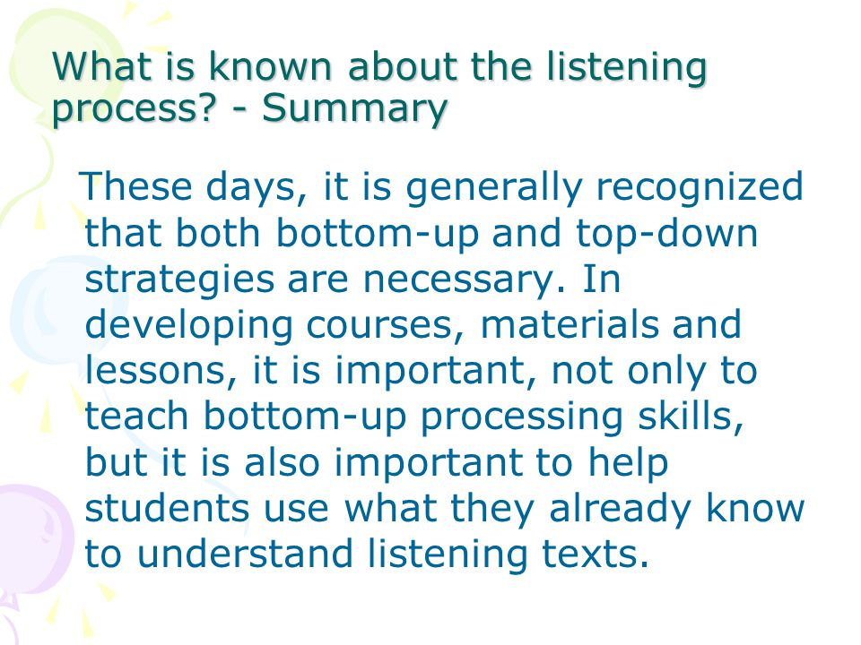 What is known about the listening process - Summary