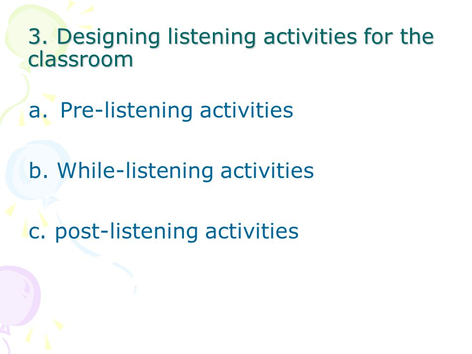 3. Designing listening activities for the classroom