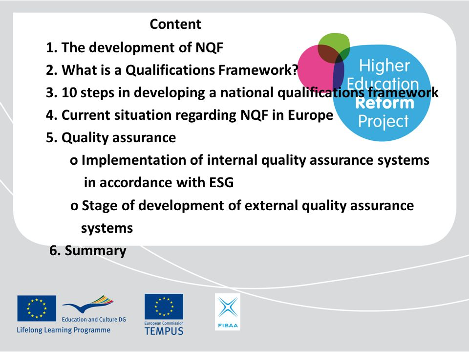 Content 1. The development of NQF. 2. What is a Qualifications Framework 3. 10 steps in developing a national qualifications framework.
