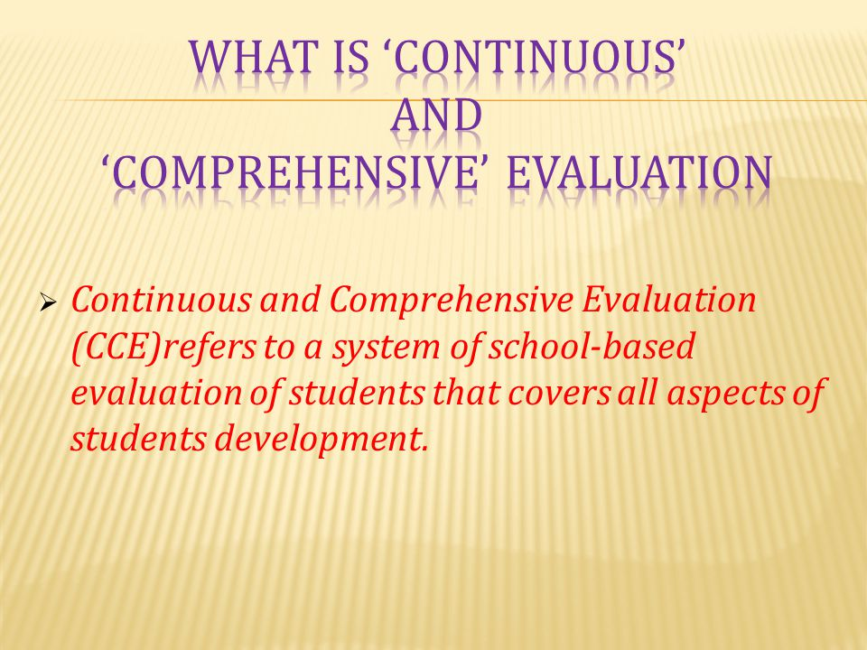 What is 'continuous' and 'comprehensive' evaluation