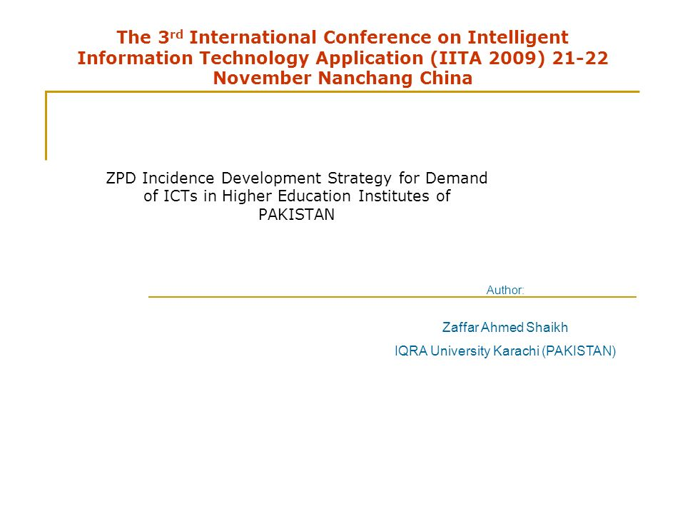 The 3rd International Conference on Intelligent Information Technology Application (IITA 2009) November Nanchang China