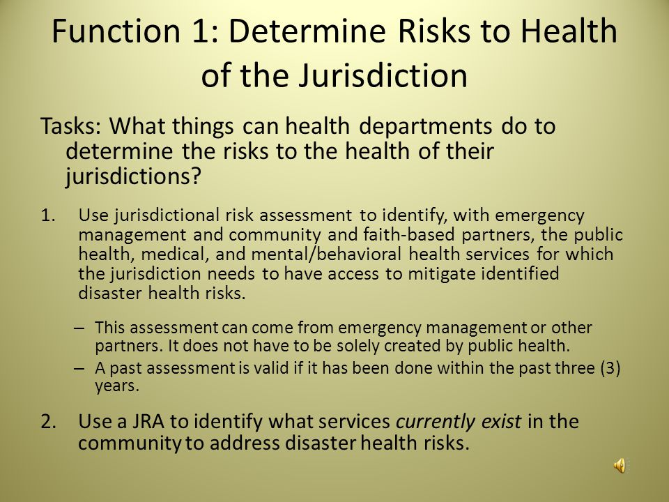 Function 1: Determine Risks to Health of the Jurisdiction