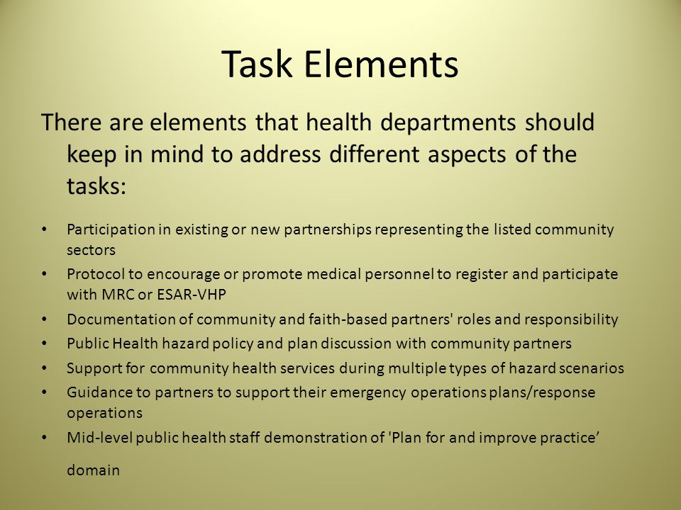 Task Elements There are elements that health departments should keep in mind to address different aspects of the tasks: