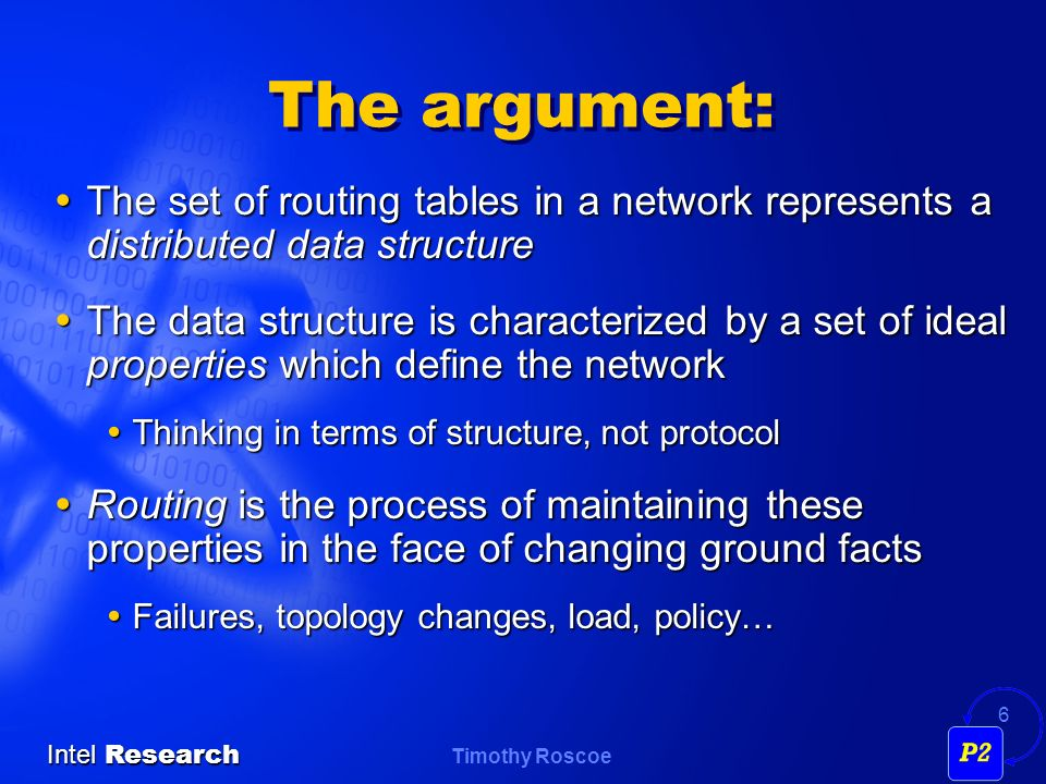The argument: The set of routing tables in a network represents a distributed data structure.